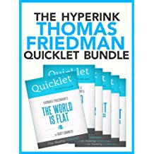 The Thomas Friedman Quicklet Bundle (The World Is Flat, The Lexus & The Olive Tree, That Used To Be Us, and more!) (English Edition)