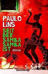 Seit der Samba Samba ist: Roman