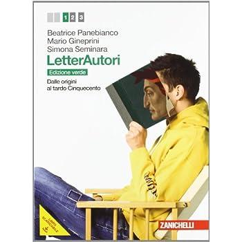 Letterautori. Ediz. Verde. Con Strumenti. Per Le Scuole Superiori. Con Espansione Online: 1