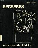 Berbères : Aux marges de l'histoire (Collection Archéologie, horizons neufs)