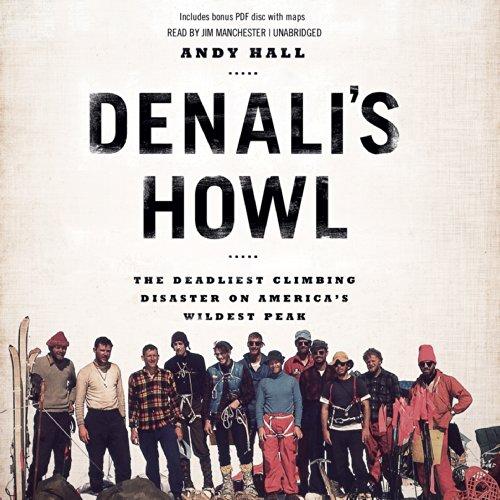 Denali's Howl: The Deadliest Climbing Disaster on America's Wildest Peak Denali Audio