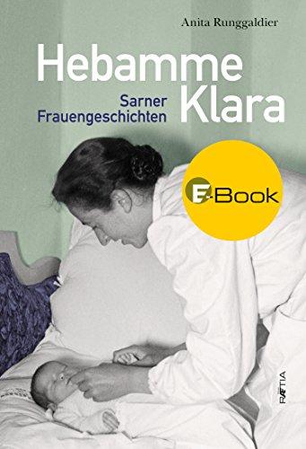 Hebamme Klara: Sarner Frauengeschichten