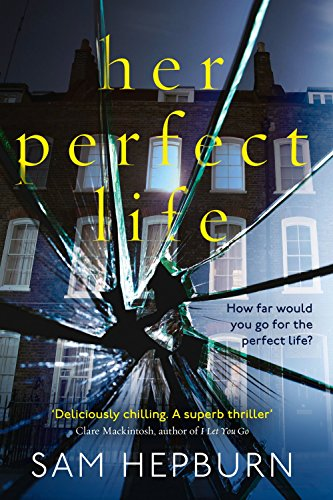 her-perfect-life-a-gripping-debut-psychological-thriller-with-a-killer-twist