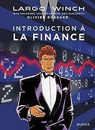 Largo Winch : Introduction à la finance  par Olivier Bossard