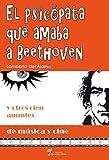 El psicópata que amaba a Beethoven