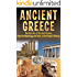 Ancient Greece: The Secrets of Ancient Greece, from the Mythology and Gods, to the People & History (Ancient Greece, Olympus, Zeus, Athens, Sparta, Olympics, Socrates, Plato, Aristotle Book 1)
