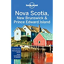 Lonely Planet. Nova Scotia, New Brunswick & Prince Edward Island (Country Regional Guides)