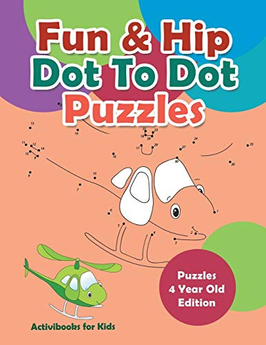 Fun & Hip Dot To Dot Puzzles - Puzzle 4 Year Old Edition Hip Dot