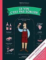 Le vin c'est pas sorcier Nouvelle Edition de Ophélie Neiman