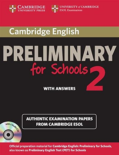 Cambridge English. Preliminary for schools. Student's book. With answers. Per le Scuole superiori. Con CD Audio. Con espansione online: Cambridge ... and Audio CDs (2)) (PET Practice Tests)