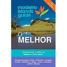 O Melhor da Madeira e Porto Santo: Simplesmente, o melhor da Madeira e Porto Santo. (Portuguese Edition)