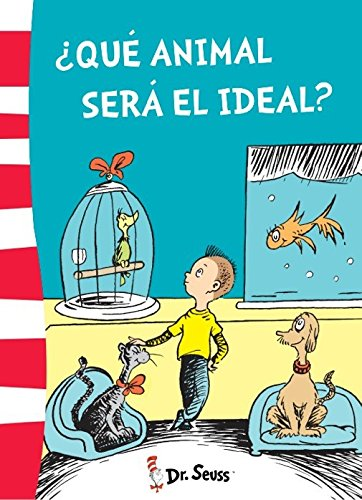 ¿Qué animal será el ideal? (Dr. Seuss) por Dr. Seuss