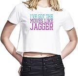 Ive Got The Moves Like Jagger Funny Slogan Damen Abgeschnittenes Jersey