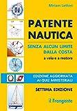 eBook Gratis da Scaricare Patente nautica senza alcun limite dalla costa Vela e a motore (PDF,EPUB,MOBI) Online Italiano