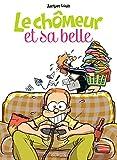 Telecharger Livres Le chomeur et sa belle tome 1 Chomeur et sa Belle 1 (PDF,EPUB,MOBI) gratuits en Francaise