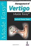 Management Of Vertigo Made Easy