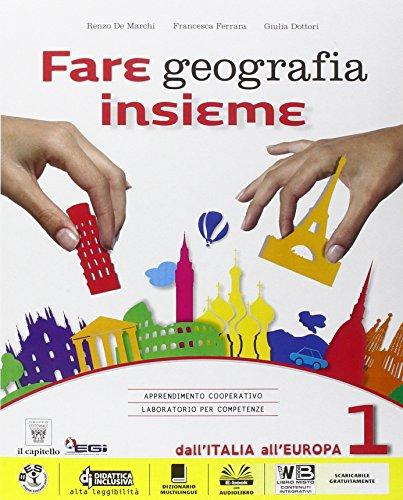 Fare geografia insieme. Italia delle regioni. Per la Scuola media. Con e-book. Con espansione online: 1