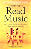Learning To Read Music 3rd Edition: How to make sense of those mysterious symbols and bring music alive (English Edition)
