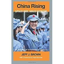 China Rising: Capitalist Roads, Socialist Destinations