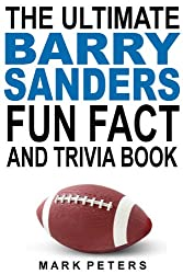 The Ultimate Barry Sanders Fun Fact And Trivia Book (English Edition)