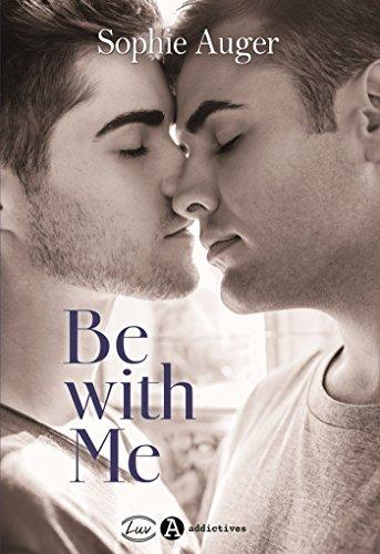 Be with me (romance M/M) par Sophie Auger