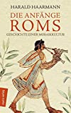Die Anfänge Roms: Geschichte einer Mosaikkultur (marixsachbuch) -