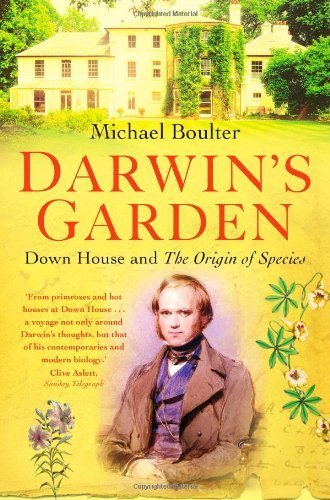 Darwin's Garden: Down House and the Origin of the Species by Boulter, Michael (2009) Paperback