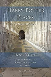 Harry Potter Places Book Three (Color)-Snitch-Seeking in Southern England and Wales