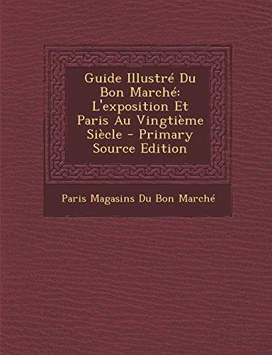 guide-illustre-du-bon-marche-lexposition-et-paris-au-vingtieme-siecle-primary-source-edition