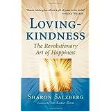 Lovingkindness: The Revolutionary Art of Happiness by Sharon Salzberg (2008-04-08)