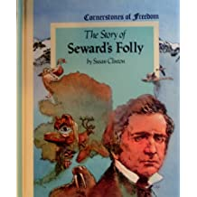The Story of Seward's Folly (Cornerstones of Freedom) by Susan Clinton (1987-05-01)