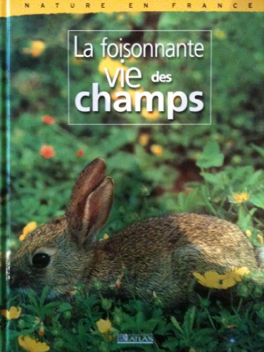 LA FOISONNANTE VIE DES CHAMPS