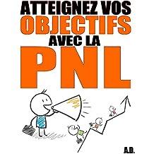 Atteignez vos objectifs avec la PNL