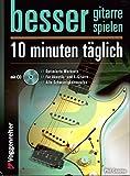 """""""BESSER GITARRE SPIELEN – 10 MINUTEN TÄGLICH"""" – der magische Begleiter zur Gitarrenkarriere mit CD und praktischem Bleistift [Noten/sheet music]"""