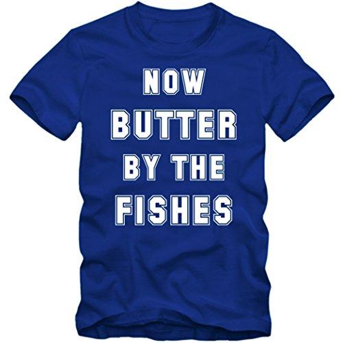 Now Butter By The Fishes |Spruchshirt | Denglisch |Funshirt |Spaß | Herrenshirt © Shirt Happenz Blau (Royalblue L190)