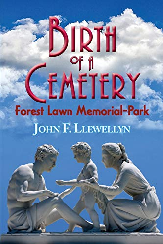 Forest Lawn Memorial (Birth of a Cemetery: Forest Lawn Memorial-Park)