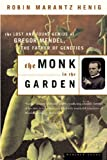 The Monk in the Garden: The Lost and Found Genius of Gregor Mendel, the Father of Genetics by Henig, Robin Marantz (2001) Paperback