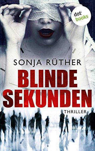 Buchseite und Rezensionen zu 'Blinde Sekunden: Thriller' von Sonja Rüther
