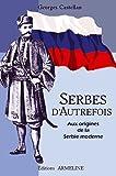 Serbes d'autrefois - Aux origines de la Serbie moderne de Georges Castellan (19 août 2005) Relié - 19/08/2005