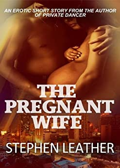The Pregnant Wife (Asian heat Book 3) by [Leather, Stephen]