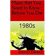 Music that You Need to Know Before You Die: 1980s (English Edition)