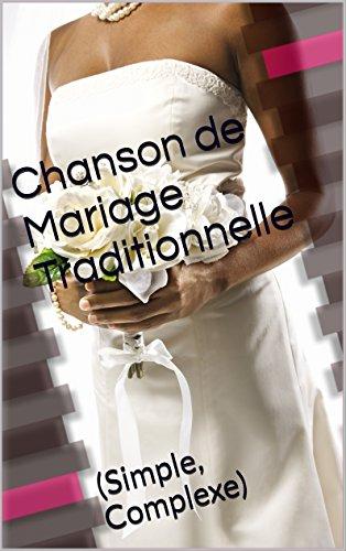 Lire un Chanson de Mariage Traditionnelle: (Simple, Complexe) pdf, epub ebook