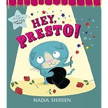 Hey, Presto! by Nadia Shireen (2012-11-13)