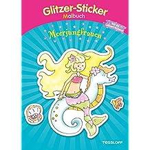 Glitzer-Sticker-Malbuch. Meerjungfrauen: Mit 50 glitzernden Stickern! (Malbücher und -blöcke)