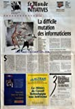 Telecharger Livres MONDE DES INITIATIVES LE du 30 04 1996 PROFESSIONS LE METIER D HOTESSE DE L AIR SE BANALISE PORTRAIT CHRISTIAN PASTEL LE BRASSEUR DE CULTURES ANNONCES CLASSEES DANS INITIATIVES METIERS DU 7 MAI LA DIFFICILE MUTATION DES INFORMATICIENS PAR OLIVIER PIOT (PDF,EPUB,MOBI) gratuits en Francaise