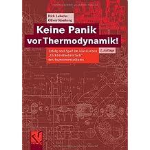 Keine Panik vor Thermodynamik!: Erfolg und Spaß im klassischen Dickbrettbohrerfach des Ingenieurstudiums