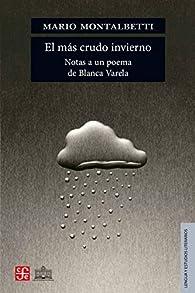 El más crudo invierno. Notas a un poema de Blanca Varela par Mario Montalbetti