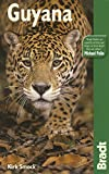 The Bradt Travel Guide: Guyana (Bradt Travel Guides)