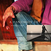 A Handmade Life: In Search of Simplicity (English Edition)