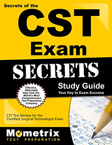 Secrets of the CST Exam: CST Test Review for the Certified Surgical Technologist Exam